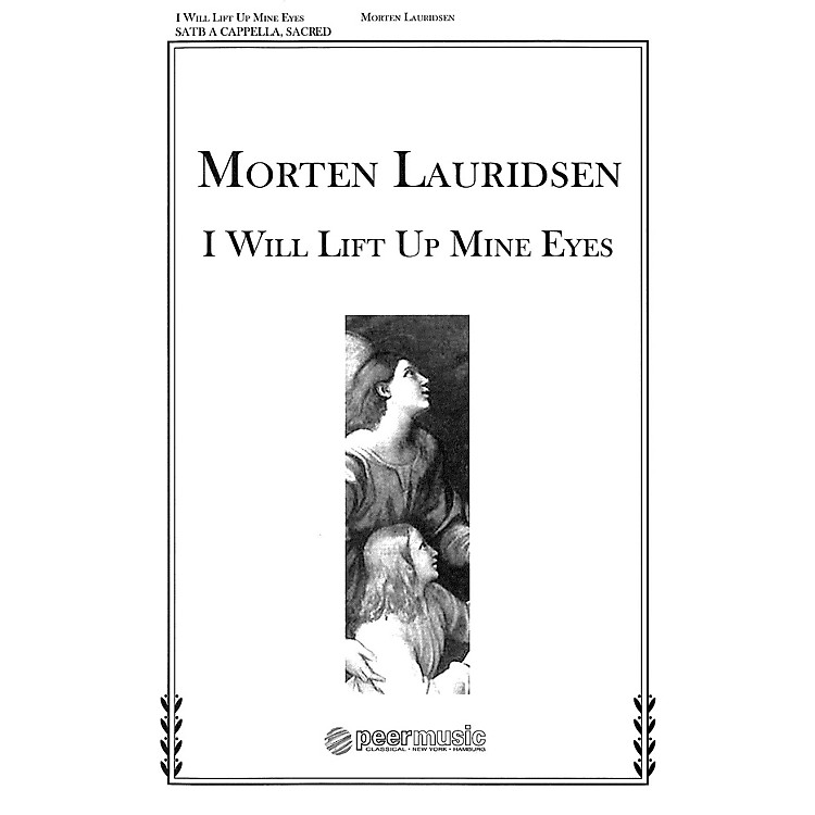 Peer MusicI Will Lift Up Mine Eyes (from Two Anthems) SATB a cappella Composed by Morten Lauridsen