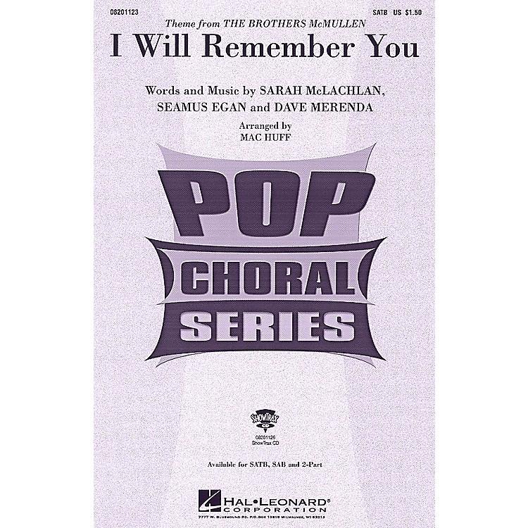 Hal LeonardI Will Remember You SAB by Sarah McLachlan Arranged by Mac Huff