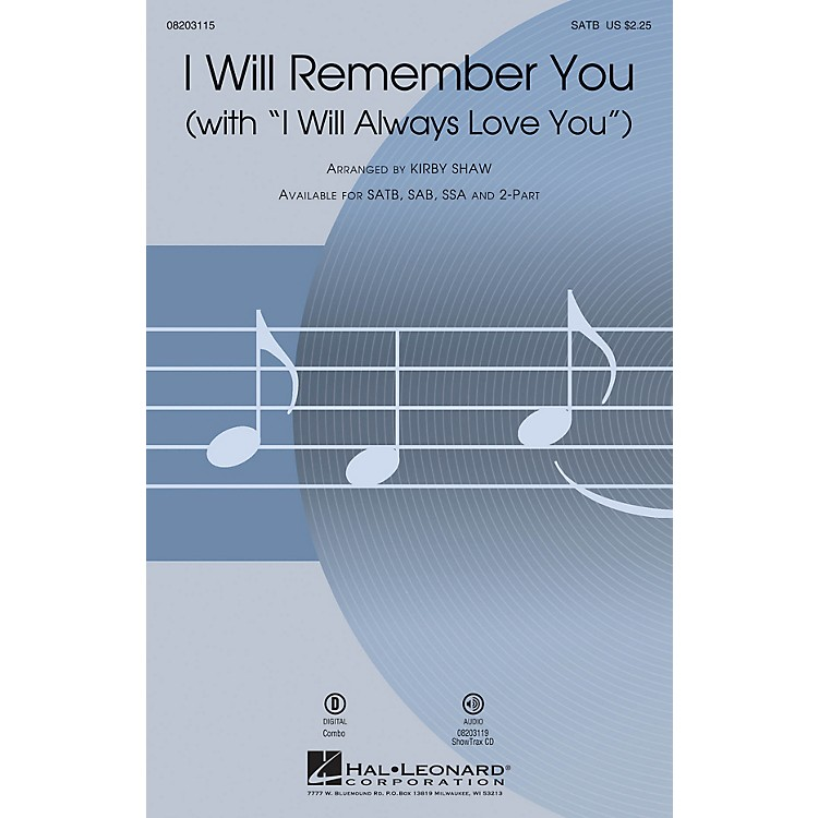 Hal LeonardI Will Remember You (with I Will Always Love You) SATB by Whitney Houston arranged by Kirby Shaw
