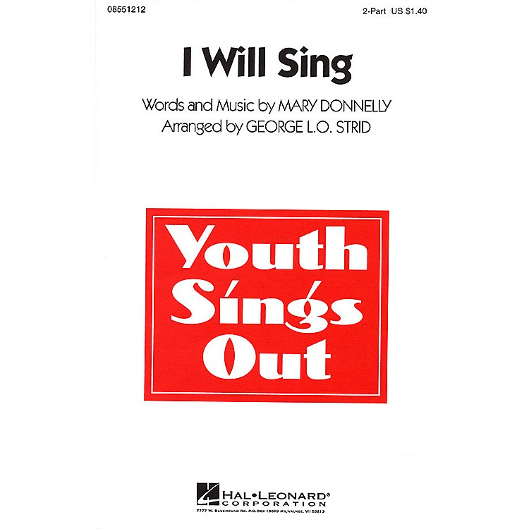 Hal LeonardI Will Sing 2-Part arranged by George L.O. Strid