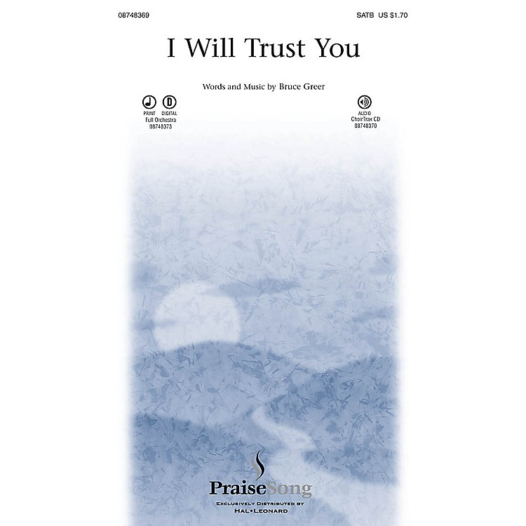 PraiseSongI Will Trust You CHOIRTRAX CD Composed by Bruce Greer