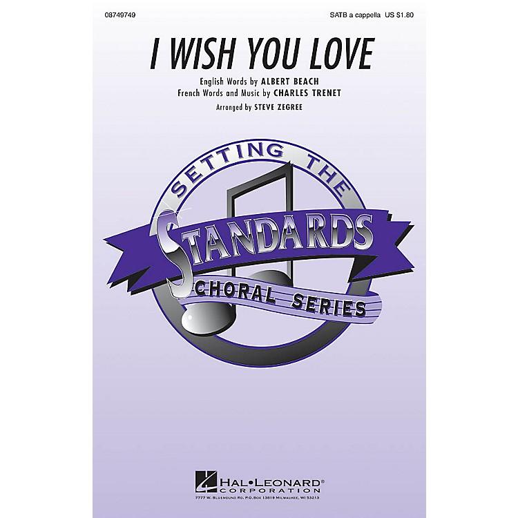 Hal LeonardI Wish You Love SATB a cappella arranged by Steve Zegree