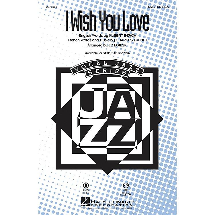 Hal LeonardI Wish You Love SSA Arranged by Ed Lojeski