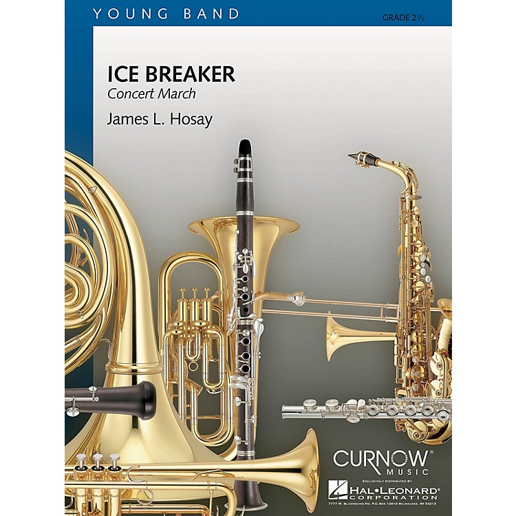 Curnow MusicIce Breaker (Grade 2.5 - Score Only) Concert Band Level 2.5 Composed by James L. Hosay