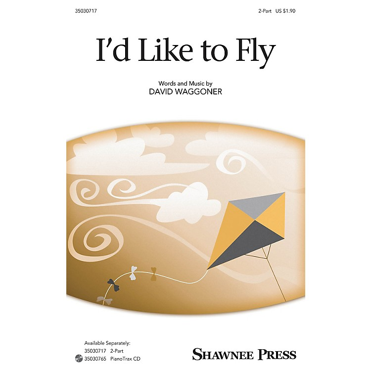 Shawnee PressI'd Like to Fly 2-Part composed by David Waggoner