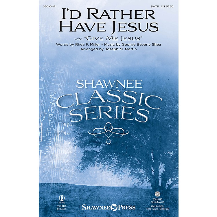 Shawnee Press I'd Rather Have Jesus Studiotrax CD by George Beverly Shea Arranged by Joseph M. Martin