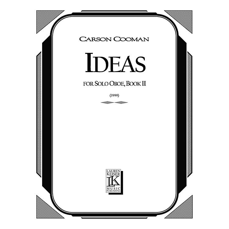 Lauren Keiser Music PublishingIdeas: Short Etudes for Solo Oboe, Book II LKM Music Series by Carson Cooman