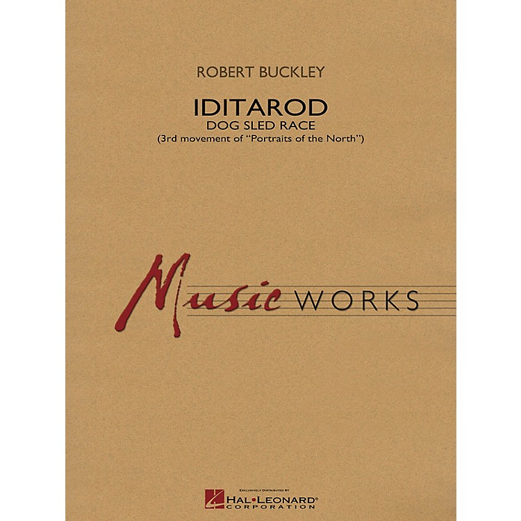 Hal Leonard Iditarod (Third Movement of Portraits of the North) Concert Band Level 4 Composed by Robert Buckley