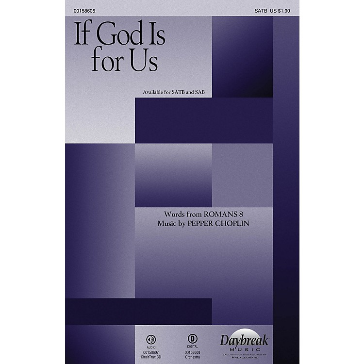 Daybreak MusicIf God Is for Us CHOIRTRAX CD Composed by Pepper Choplin