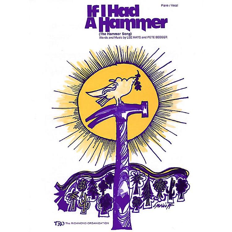 TRO ESSEX Music GroupIf I Had a Hammer Richmond Music ¯ Sheet Music Series