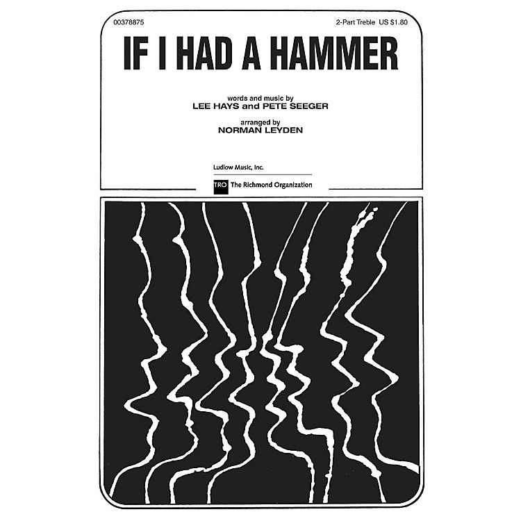 TRO ESSEX Music GroupIf I Had a Hammer (The Hammer Song) Arranged by Norman Leyden