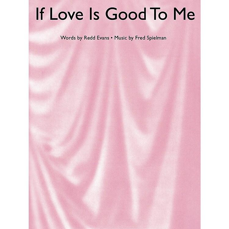 Music SalesIf Love Is Good To Me Music Sales America Series