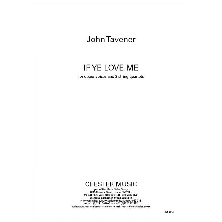 Chester Music If Ye Love Me (For Upper Voices and 3 String Quartets) Score Composed by John Tavener