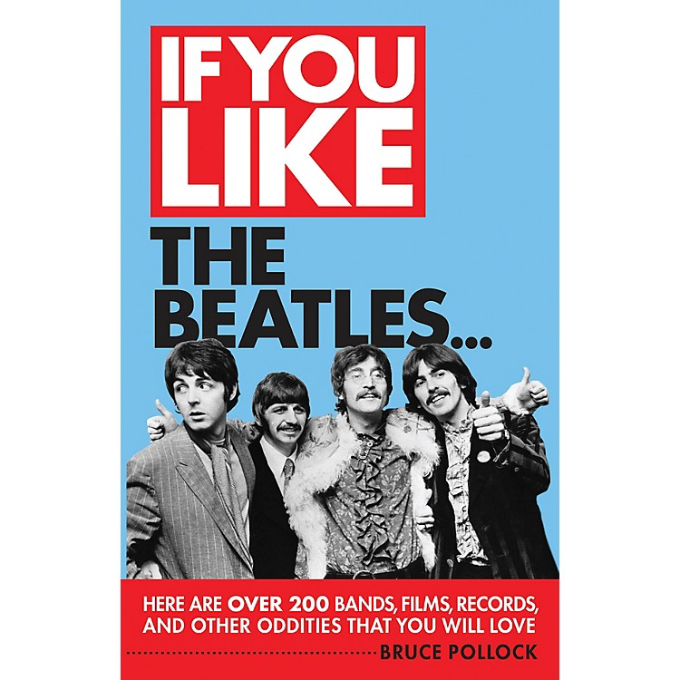 Backbeat BooksIf You Like the Beatles... If You Like Series Softcover Written by Bruce Pollock