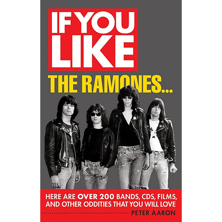 Backbeat BooksIf You Like the Ramones... If You Like Series Softcover Written by Peter Aaron