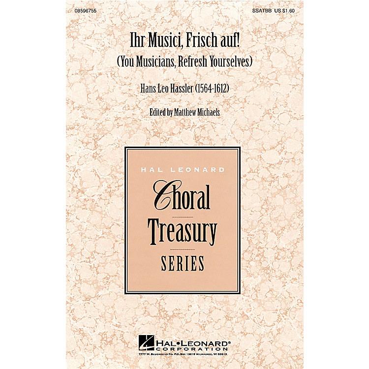Hal LeonardIhr Musici, Frisch Auf! SSATBB arranged by Matthew Michaels