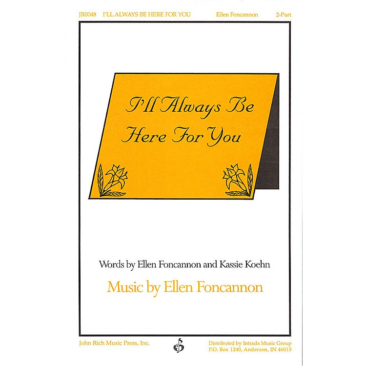 PavaneI'll Always Be Here for You 2-Part composed by Ellen Foncannon