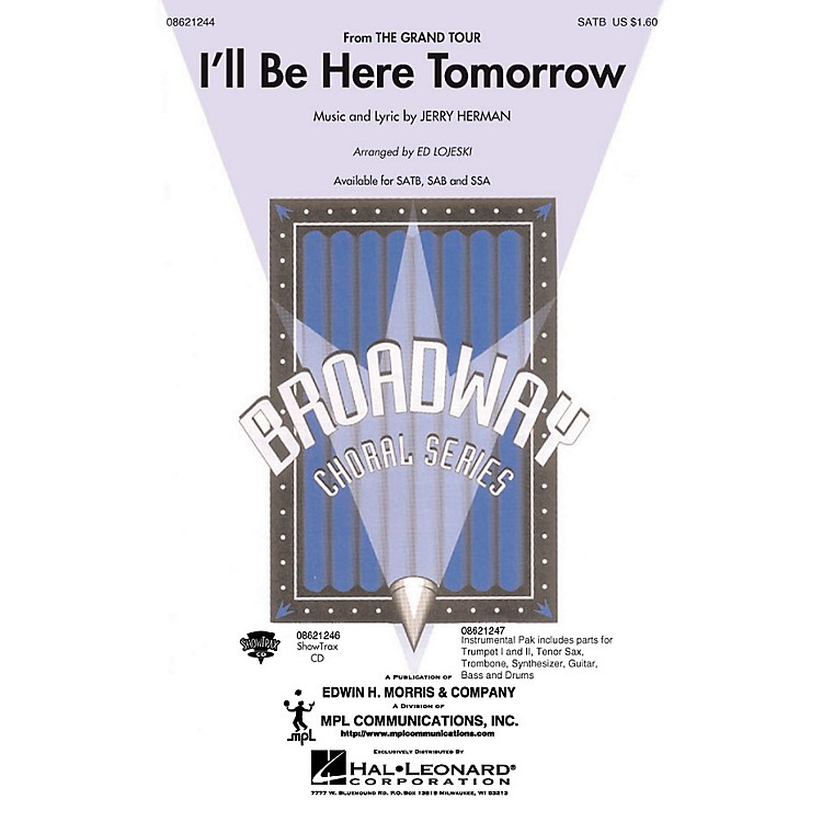 Hal LeonardI'll Be Here Tomorrow (from The Grand Tour) Combo Parts Arranged by Ed Lojeski