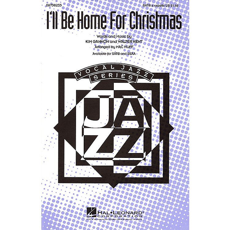 Hal LeonardI'll Be Home for Christmas SATB a cappella arranged by Mac Huff