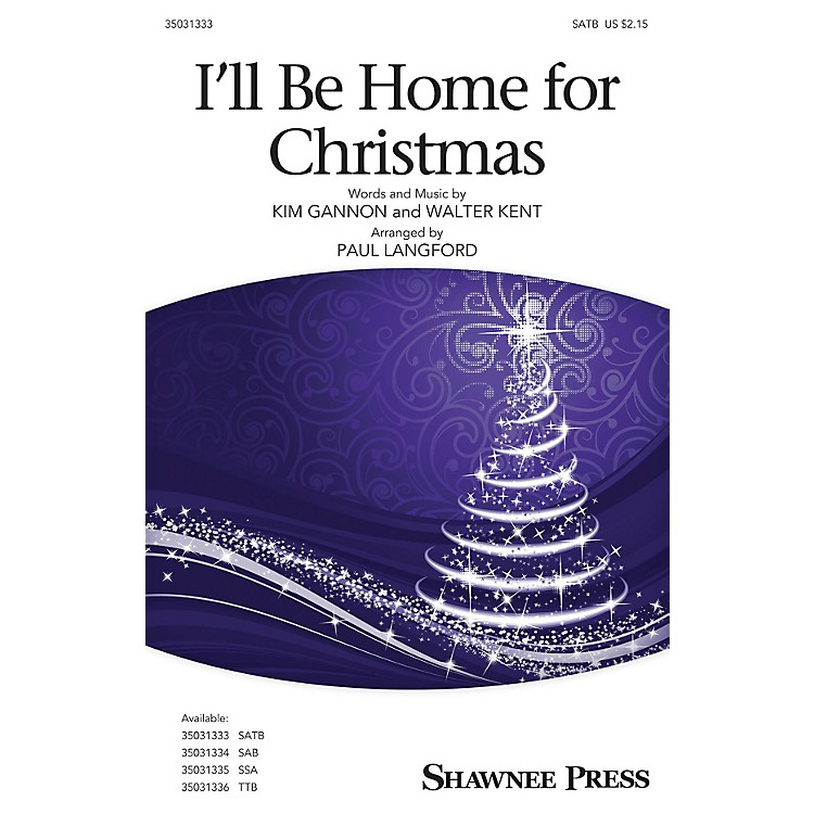 Shawnee PressI'll Be Home for Christmas SATB arranged by Paul Langford