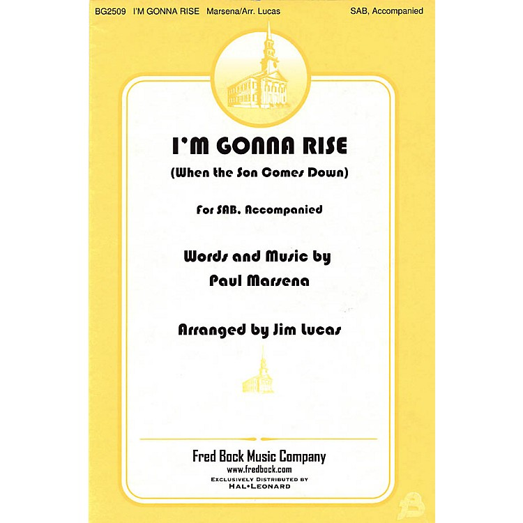 Fred Bock Music I'm Gonna Rise (When the Son Comes Down) SAB arranged by Jim Lucas