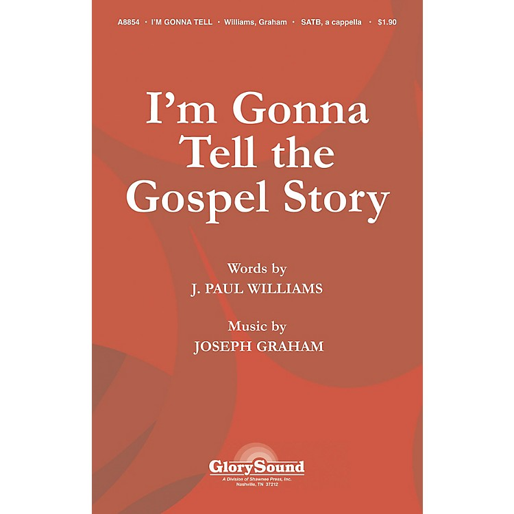 Shawnee PressI'm Gonna Tell the Gospel Story SATB a cappella composed by J. Paul Williams