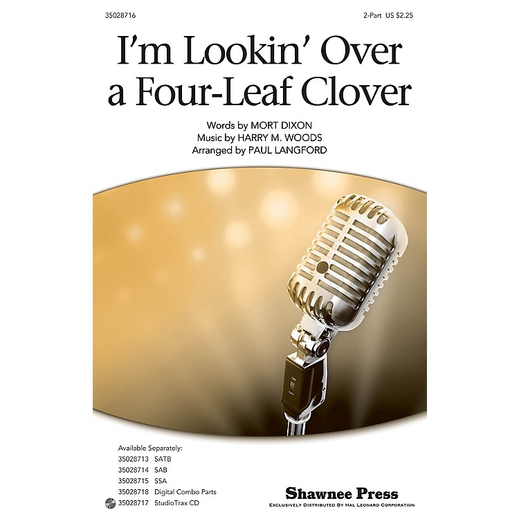 Shawnee PressI'm Looking Over a Four Leaf Clover 2-Part arranged by Paul Langford