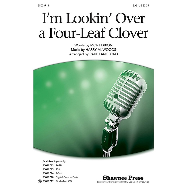 Shawnee PressI'm Looking Over a Four Leaf Clover SAB arranged by Paul Langford