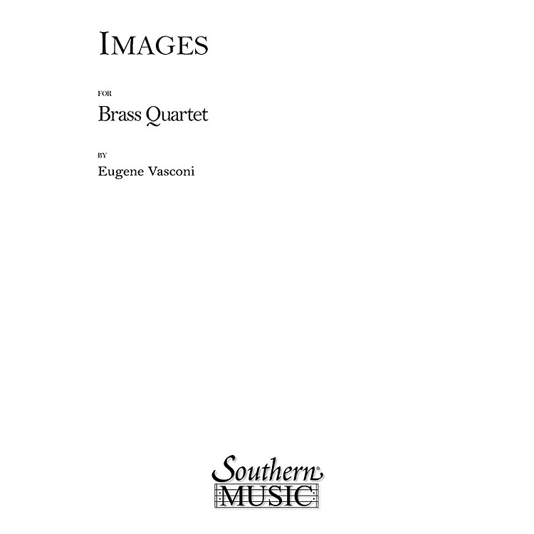 SouthernImages (Brass Quartet) Southern Music Series by Eugene Vasconi
