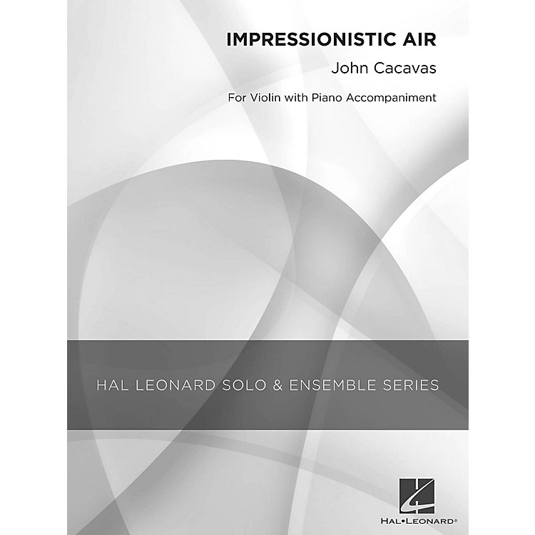 Hal LeonardImpressionistic Air (Grade 2 Violin Solo) Hal Leonard Solo & Ensemble Series Composed by John Cacavas