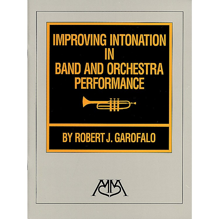 Meredith MusicImproving Intonation in Band and Orchestra Performance Meredith Music Resource Series by Robert Garofalo