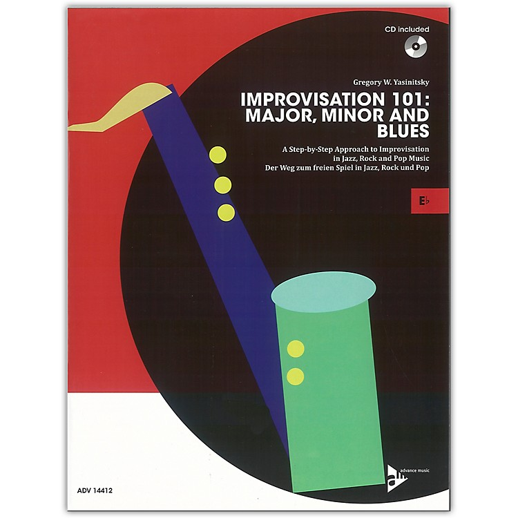 ADVANCE MUSICImprovisation 101: Major, Minor, and Blues E-flat Instruments Book & CD