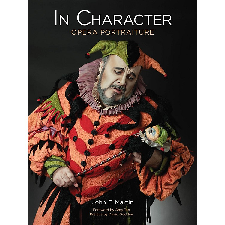 Amadeus Press In Character (Opera Portraiture) Amadeus Series Hardcover Written by John F. Martin