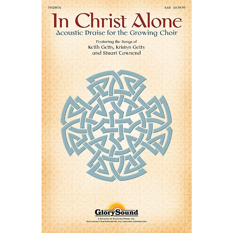 Shawnee PressIn Christ Alone (Acoustic Praise for the Growing Choir)  SplitTrax CD SPLIT TRAX Composed by Keith Getty