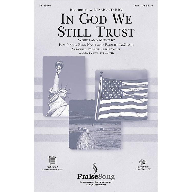 PraiseSongIn God We Still Trust SAB by Diamond Rio arranged by Keith Christopher