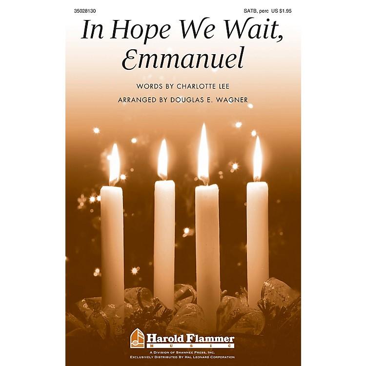 Shawnee PressIn Hope We Wait, Emmanuel SATB, ACCOMP WITH OPT. PERCUSS arranged by Douglas E. Wagner