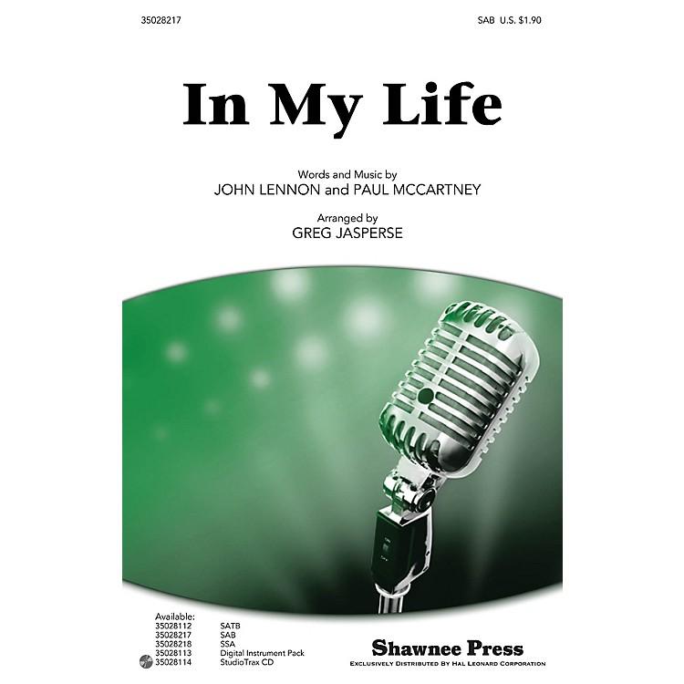 Shawnee PressIn My Life SAB by Beatles arranged by Greg Jasperse