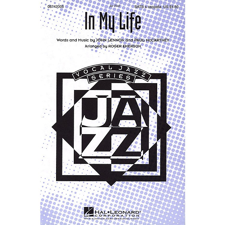 Hal LeonardIn My Life SATB a cappella by The Beatles arranged by Roger Emerson