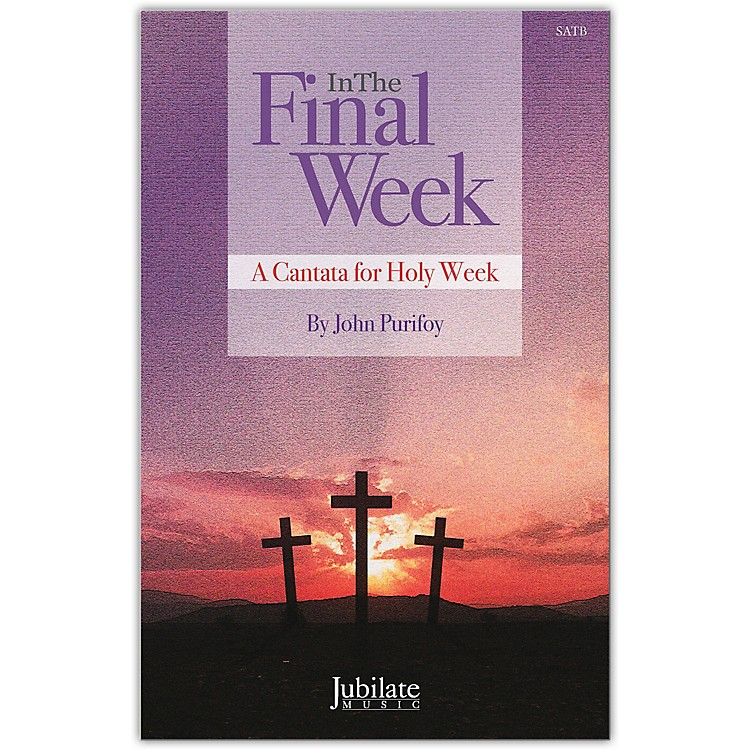 JUBILATEIn The Final Week SATB Choral Score
