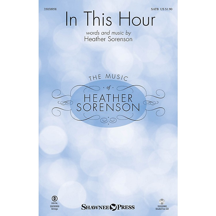 Shawnee PressIn This Hour SATB composed by Heather Sorenson