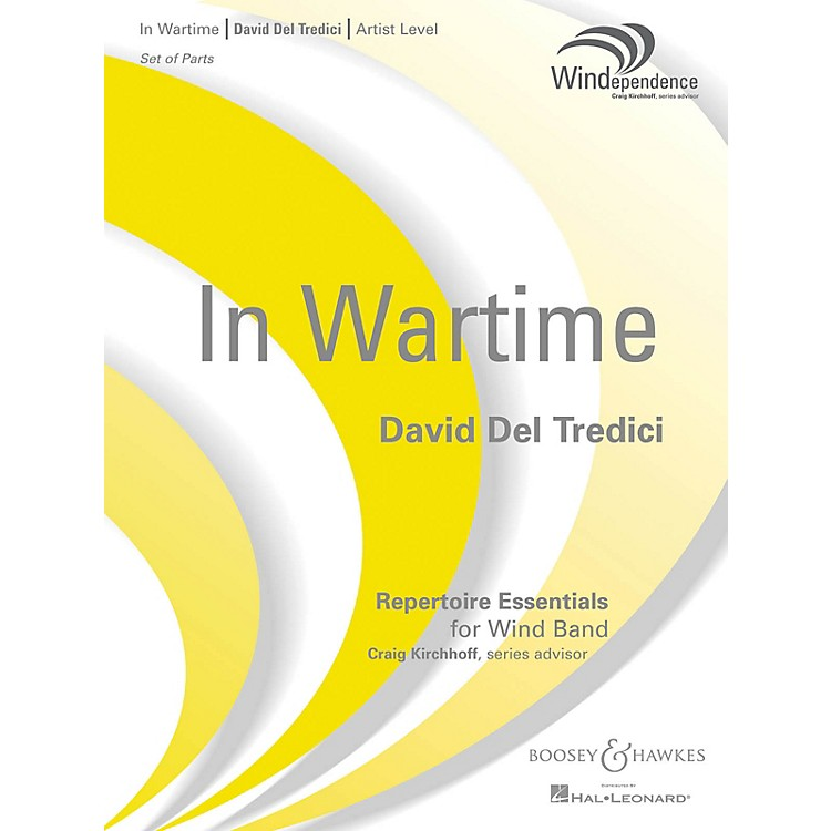 Boosey and HawkesIn Wartime Concert Band Level 5 Composed by David Del Tredici