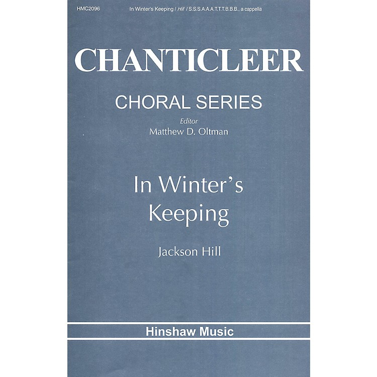 Hinshaw MusicIn Winter's Keeping SATB composed by Jackson Hill