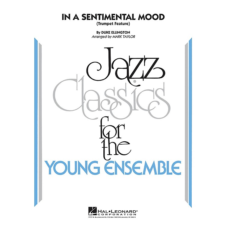 Hal Leonard In a Sentimental Mood (Trumpet Feature) Jazz Band Level 3 by Duke Ellington Arranged by Mark Taylor