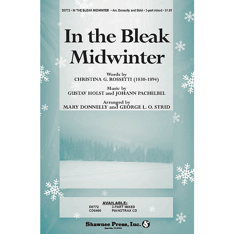 Shawnee PressIn the Bleak Midwinter (Words by Christina Rossetti) arranged by George L.O. Strid