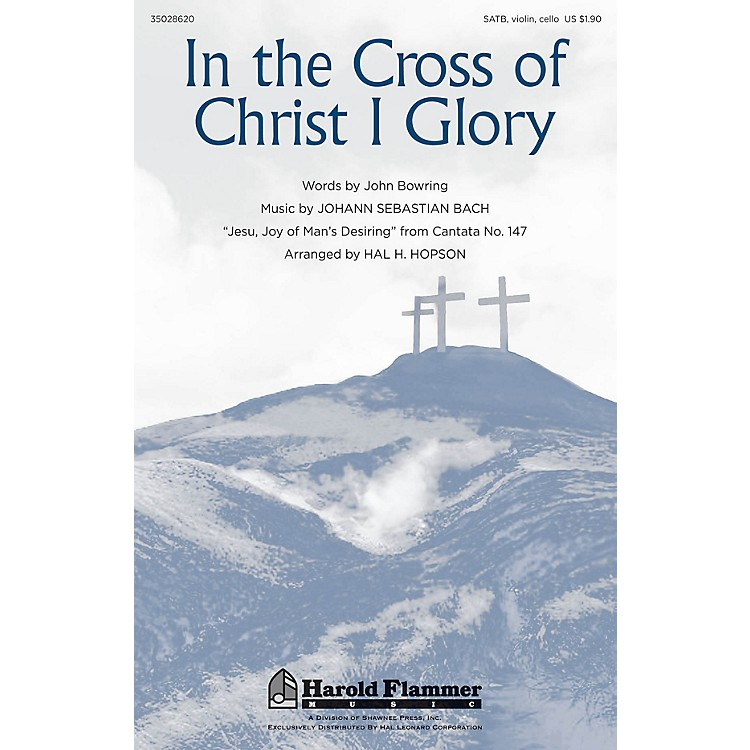 Shawnee PressIn the Cross of Christ I Glory SATB arranged by Hal Hopson