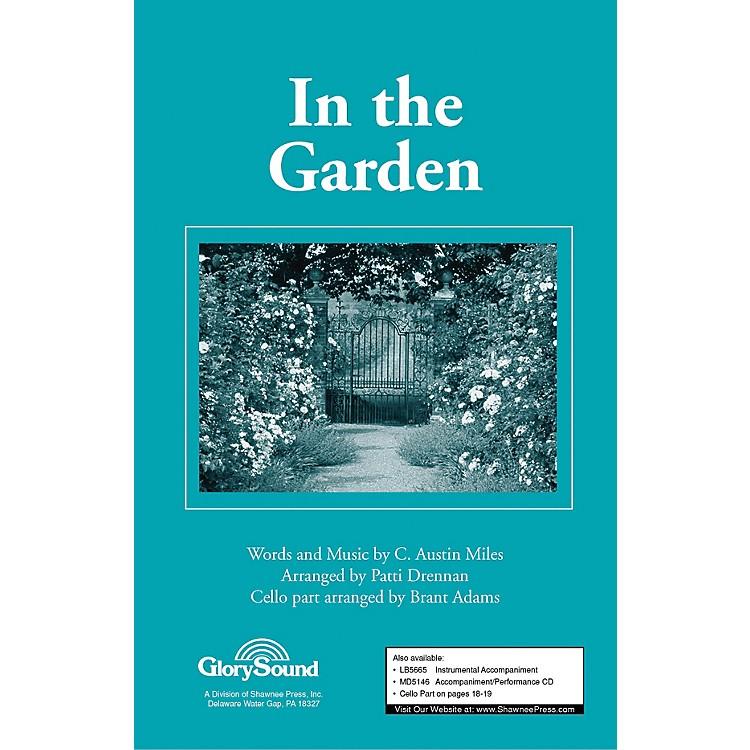 Shawnee PressIn the Garden SATB arranged by Patti Drennan