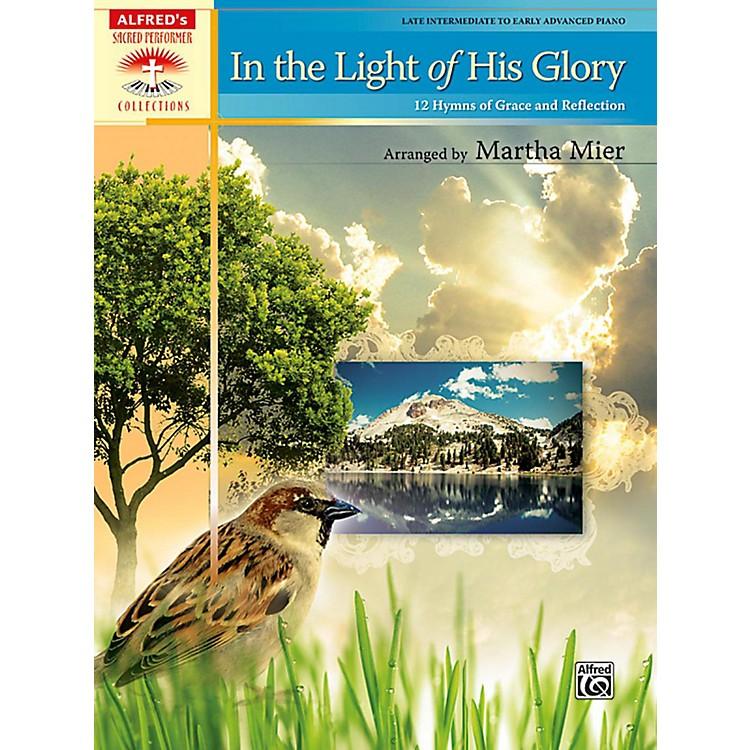 AlfredIn the Light of His Glory Late Intermediate/Early Advanced Piano Book