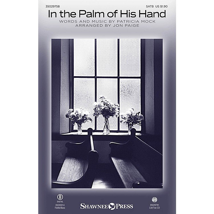 Shawnee PressIn the Palm of His Hand SATB arranged by Jon Paige