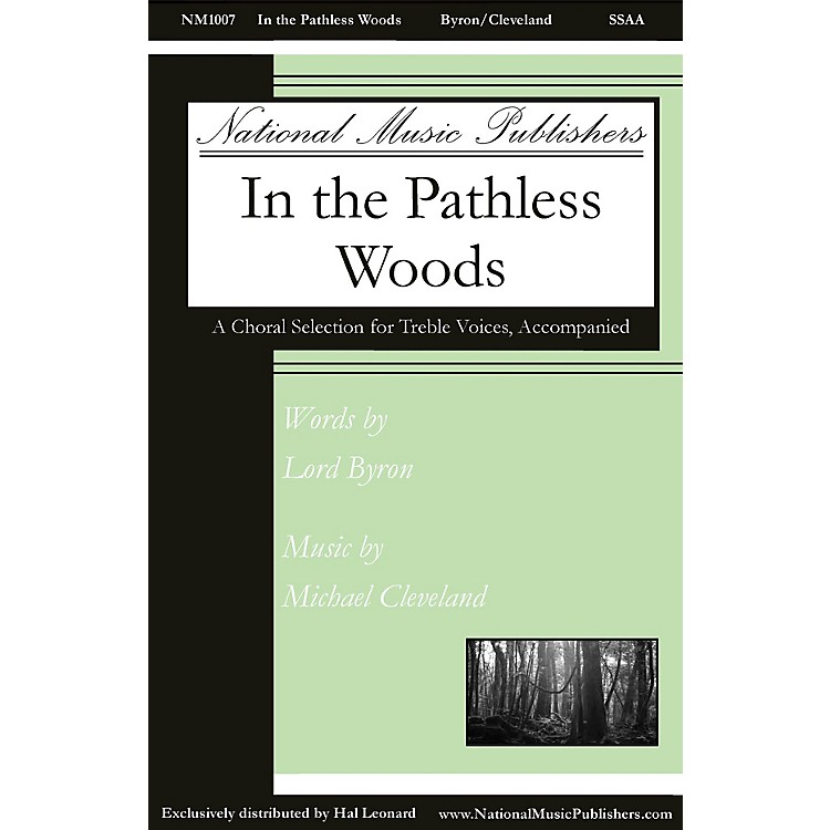 National Music Publishers In the Pathless Woods SSAA composed by Michael Cleveland