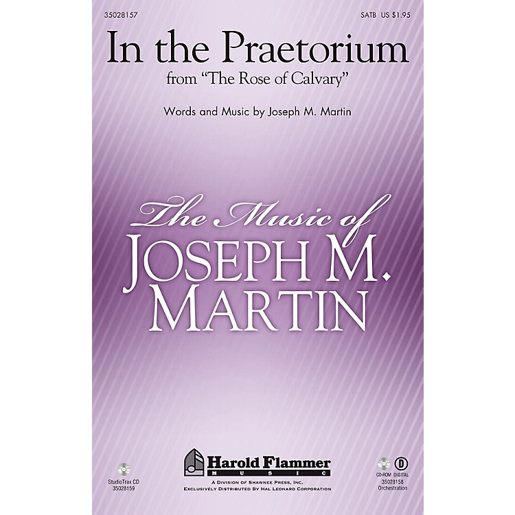 Shawnee PressIn the Praetorium (from The Rose of Calvary) ORCHESTRATION ON CD-ROM Composed by Joseph M. Martin